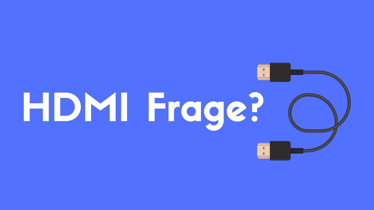 Stell deine HDMI Frage